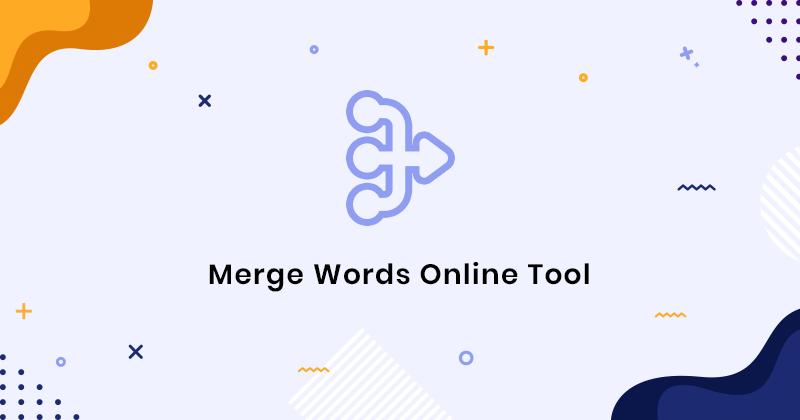 Merge Words Online Tool - Combine Words With Words Combiner Tool