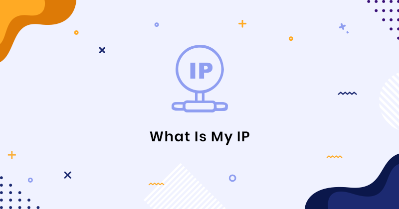 What is My IP - Check IP address & Location Online Now
